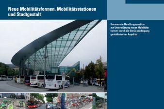 Sonderveröffentlichung ExWoSt-Studie: Neue Moblitätsformen, Mobilitätsstationen und Stadtgestalt