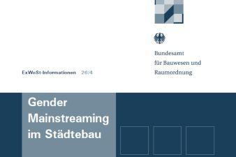 """ExWoSt-Forschungsfeld: """"Gender Mainstreaming im Städtebau"""""""